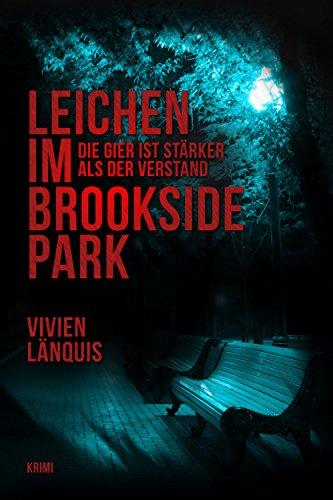 (Leichen im Brookside Park: Die Gier ist stärker als der Verstand (German Edition))