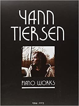 Book Yann Tiersen - Piano Works: 1994-2003