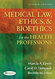 img - for Medical Law, Ethics, & Bioethics for the Health Professions by Marcia (Marti) A. Lewis EdD RN CMA-AC (AAMA) (2012-02-07) book / textbook / text book
