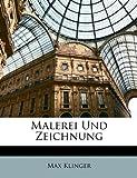 Malerei Und Zeichnung (German Edition), Max Klinger, 114902397X