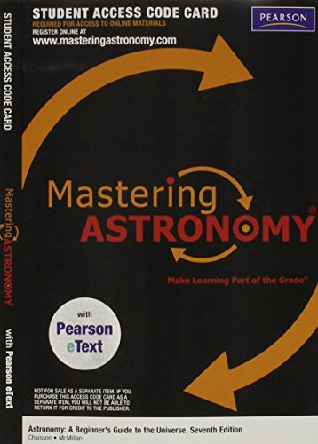 MasteringAstronomy with Pearson eText -- ValuePack Access Card -- for Astronomy: A Beginner's Guide to the Universe (ME