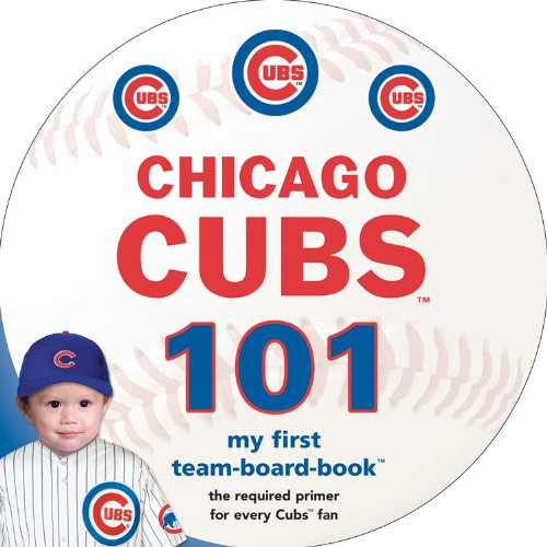 Chicago Cubs 101 (My First Team-Board-Book)