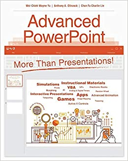 Advanced PowerPoint: More Than Presentations!: Wei-Chieh