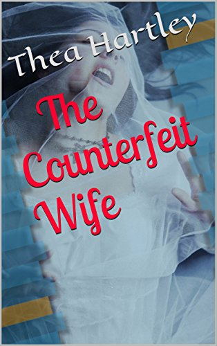 Book: The Counterfeit Wife by Thea Hartley