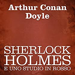 Sherlock Holmes e uno studio in rosso [Sherlock Holmes and a Study in Scarlet]