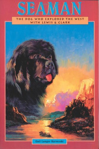 Seaman: The Dog Who Explored the West With Lewis and Clark (Peachtree Junior Publication) by Gail Langer Karwoski (2003-04-02)