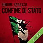 Confine di stato (La trilogia sporca dell'Italia 1) | Simone Sarasso