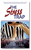 The stress trap: Escaping the stress trap