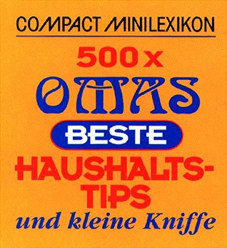 (Compact Minilexikon. 500 x Omas beste Haushaltstips und kleine Kniffe )