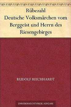 Rübezahl Deutsche Volksmärchen vom Berggeist und Herrn des Riesengebirges (German Edition) by [Reichhardt, Rudolf]