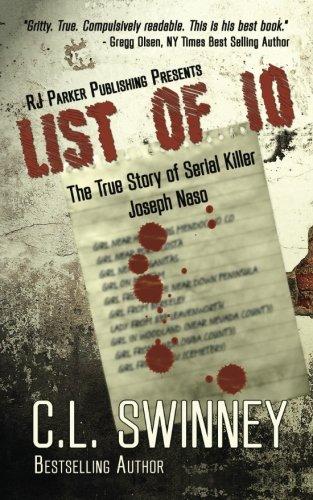 LIST OF 10: The True Story Of Serial Killer Joseph Naso (Homicide True Crime Cases) (Volume 7)