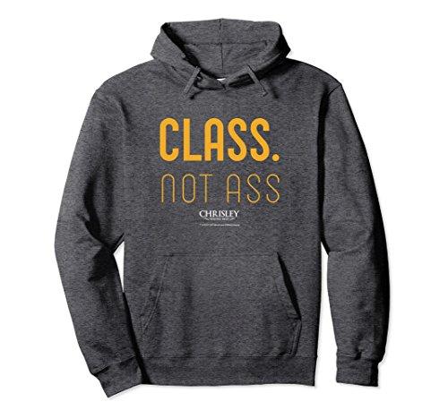 Unisex Chrisley Knows Best Funny Class Not Ass Hooded Sweatshirt Medium Dark Heather