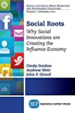 img - for Social Roots: Why Social Innovations are Creating the Influence Economy (Digital and Social Media Marketing and Advertising Collection) book / textbook / text book