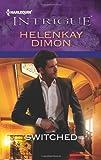 Switched, HelenKay Dimon, 037369654X