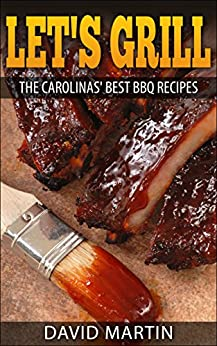 Let's Grill: Carolinas' Best BBQ Recipes by [Martin, David]