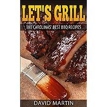 Let's Grill: Carolinas' Best BBQ Recipes
