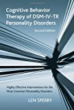 Cognitive Behavior Therapy of DSM-IV-TR Personality Disorders, Len Sperry, 0415950759
