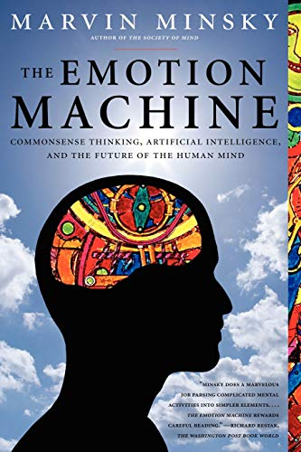 Future Machine - The Emotion Machine: Commonsense Thinking, Artificial Intelligence, and the Future of the Human Mind