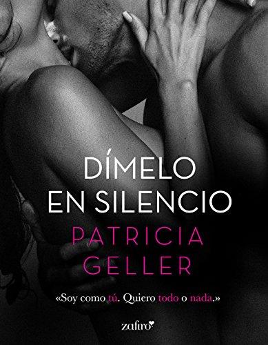Dímelo en silencio de Patricia Geller
