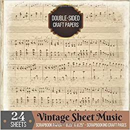 vintage Music Sheets Scrapbook Paper 8x8 double sided pad 4 design 40 pad scrapbooking pages /& cardmaking embellishments /& crafting art Scrap .. Antique Classic Retro Double Sided Illustration
