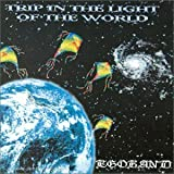 Trip In The Light Of The World by EGOBAND (1991-01-01)