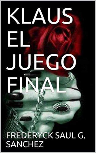KLAUS EL JUEGO FINAL (TRILOGIA KLAUS nº 3) (Spanish Edition ...