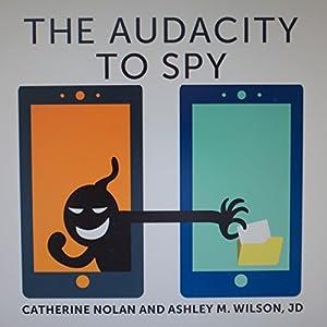 The Audacity to Spy Audiobook