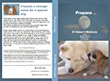 Propane  (A dog?)
