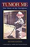Tumor Me: The Story of My Firefighter