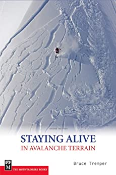 Staying Alive in Avalanche Terrain by [Tremper, Bruce]