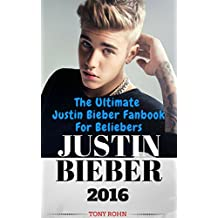 Justin Bieber: The Ultimate Justin Bieber Fanbook For Beliebers (Justin Bieber Biography, Books, Magazine, Calendar 2016, Just Getting Started, Justin Bieber Fan Book)