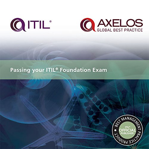 Passing your ITIL Foundation Exam (Best Management Practice) (Best Science Fair Projects Of All Time)