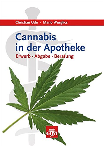 Cannabis in der Apotheke: Erwerb – Abgabe – Beratung (Govi)