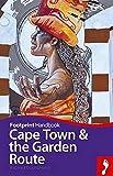 Cape Town and Garden Route Handbook (Footprint - Handbooks)