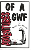 Adventures of a GWF, Dorian B. Wenzel, 0967171008