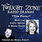 The Fever: The Twilight Zone Radio Dramas   Rod Serling