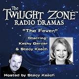 The Fever: The Twilight Zone Radio Dramas