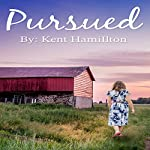 Pursued: Mail Order Brides Western Historical Romance | Kent HamiIlton
