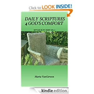 DAILY SCRIPTURES 4 GOD'S COMFORT (SETTLED IN MY HEART) Marta VanGerwen