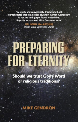 Preparing for Eternity: Should we trust God's Word or Religious Traditions