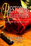 Restoring Relationships: Healing for the Brokenhearted (Recovery from Codependent Relations): How to Be Happy, Feeling Good, Self Esteem, Mental Health (Personal Development Book)