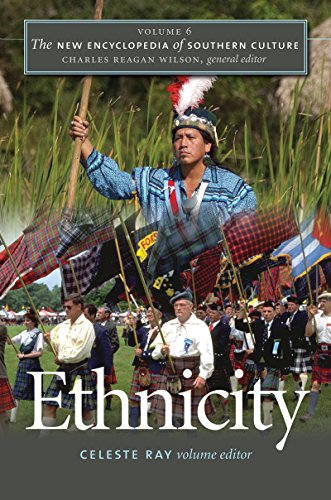 The New Encyclopedia Of Southern Culture: Volume 6: Ethnicity (v. 6)