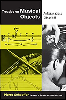 Treatise on Musical Objects: Essays Across Disciplines (California Studies in 20th-Century Music)