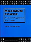 img - for Maximum Power: The Ideas and Applications of H.T. Odum book / textbook / text book