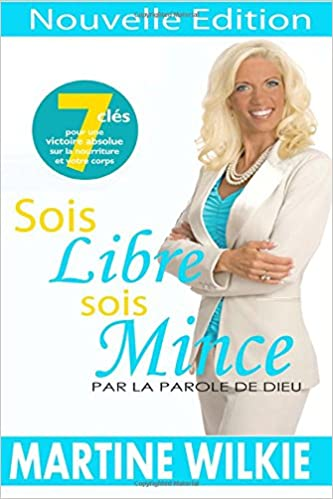Sois Libre Sois Mince Fini Les Dietes French Edition