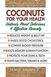 Coconuts for Your Health: Nature's Most Delicious & Effective Remedy