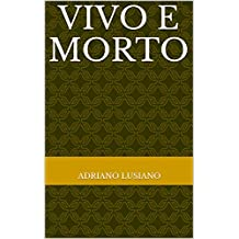 Vivo e morto (Italian Edition)