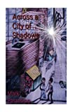 img - for Across a City of Shadows book / textbook / text book