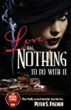Love Has Nothing to Do with It, Peter S. Fischer, 0984681973