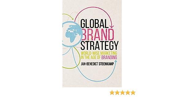 Amazon global brand strategy world wise marketing in the age amazon global brand strategy world wise marketing in the age of branding ebook jan benedict steenkamp kindle store fandeluxe Gallery